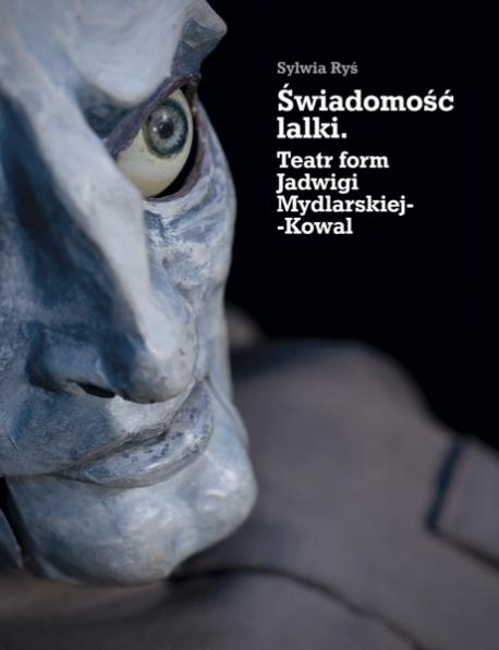 zdjęcie Świadomość lalki. Teatr form Jadwigi Mydlarskiej-Kowal, cz.2