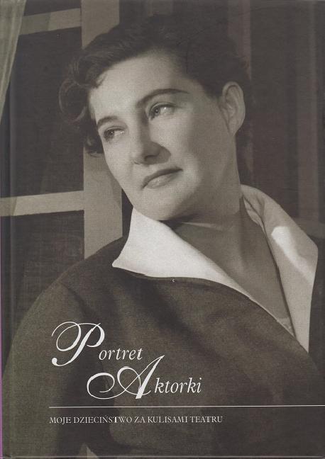 zdjęcie Portret Aktorki. Moje dzieciństwo za kulisami teatru