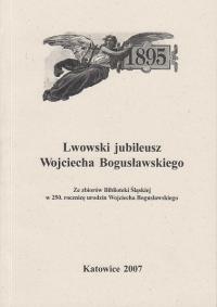 logo Lwowski jubileusz Wojciecha Bogusławskiego. Ze zbiorów Biblioteki Śląskiej w 250 rocznicę urodzin Wojciecha Bogusławskiego