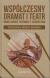 Współczesny dramat i teatr wobec wojny, przemocy i uchodźstwa, tom 2
