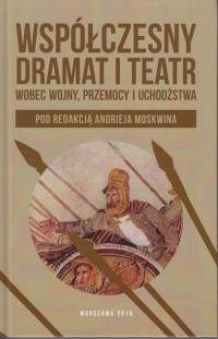 logo Współczesny dramat i teatr wobec wojny, przemocy i uchodźstwa, tom 2