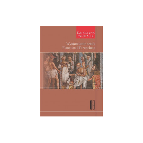 zdjęcie Wystawianie sztuk Plautusa i Terentiusa
