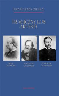 logo Tragiczny los artysty. Artur Grottger - Franciszek Wyspiański - Stanisław Wyspiański