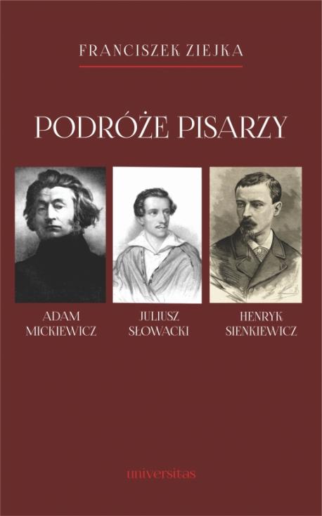 zdjęcie Podróże pisarzy. Adam Mickiewicz, Juliusz Słowacki, Henryk Sienkiewicz i inni