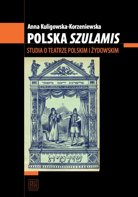 """zdjęcie Polska """"Szulamis"""". Studia o teatrze polski i żydowskim"""