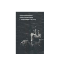 logo Opowieść o niewinności. Kategoria świadka Zagłady w kulturze polskiej (1942-2015)