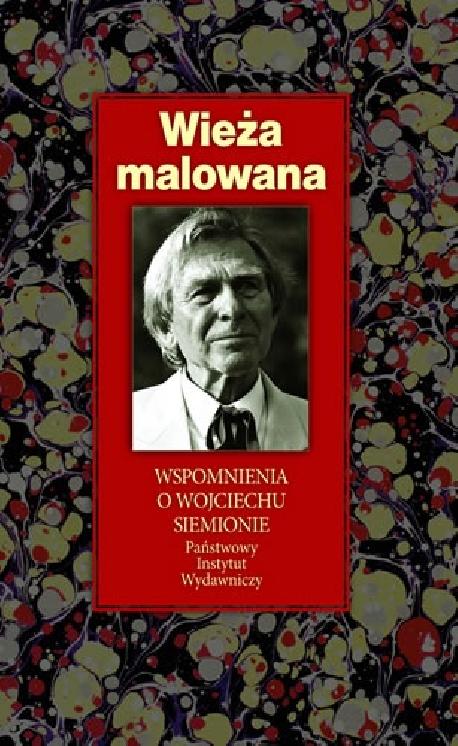 zdjęcie Wieża malowana. Wspomnienia o Wojciechu Siemionie