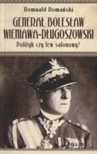 logo Generał Bolesław Wieniawa-Długoszowski. Polityk czy lew salonowy?