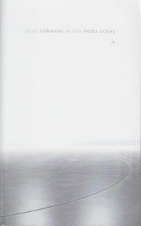 logo Widok przez scenę. Felietony teatralne 2008-2017