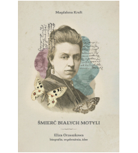 logo Śmierć białych motyli. Eliza Orzeszkowa - biografia, wyobraźnia, idee