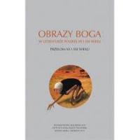logo Obrazy Boga w literaturze polskiej XX i XXI wieku. Przełom XX i XXI wieku
