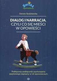 logo Dialog i narracja, czyli co się mieści w opowieści. Praktyczny podręcznik wychowania językowego zapisany w 12 opowieściach