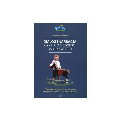 zdjęcie Dialog i narracja, czyli co się mieści w opowieści. Praktyczny podręcznik wychowania językowego zapisany w 12 opowieściach