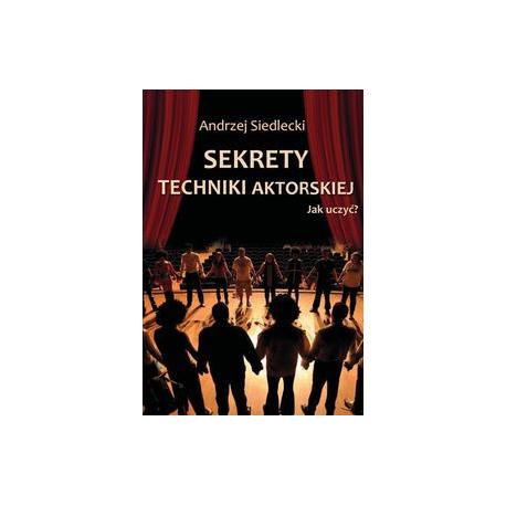 zdjęcie Sekrety techniki aktorskiej. Jak uczyć? (wyd.II)