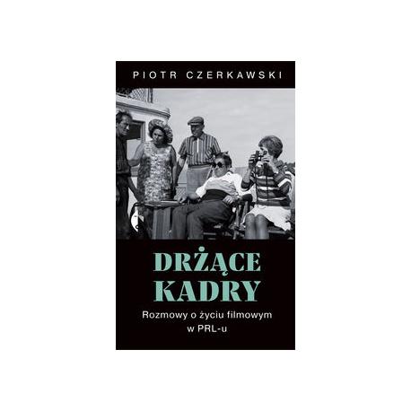 zdjęcie Drżące kadry. Rozmowy o życiu filmowym w PRL-u