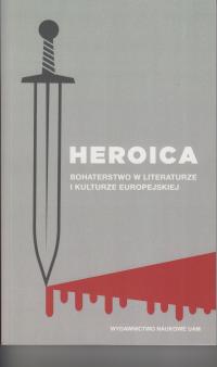 logo Heroica. Bohaterstwo w literaturze i kulturze europejskiej
