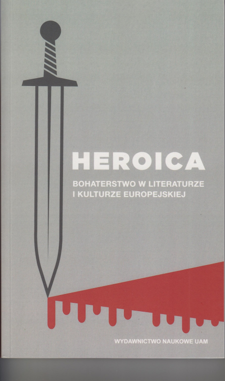 zdjęcie Heroica. Bohaterstwo w literaturze i kulturze europejskiej