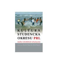 Kultura studencka okreu PRL, media i działalność artystyczna