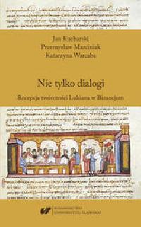 logo Nie tylko dialogi. Recepcja twórczości Lukiana w Bizancjum