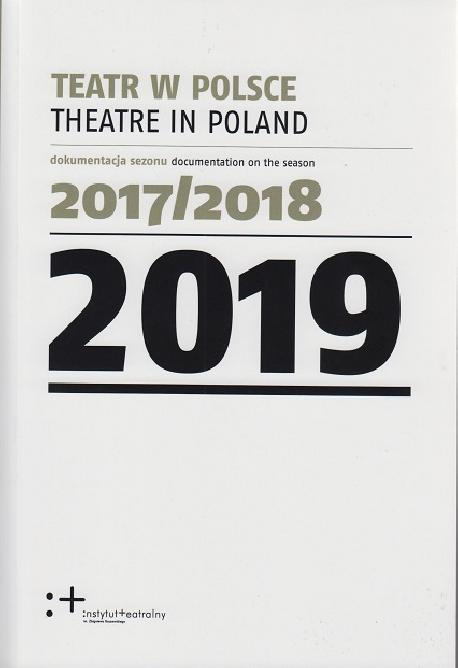 zdjęcie Teatr w Polsce 2019 (dokumentacja sezonu 2017/2018)