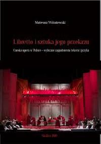 logo Libretto i sztuka jego przekazu. Czeska opera w Polsce - wybrane zagadnienia tekstu i języka