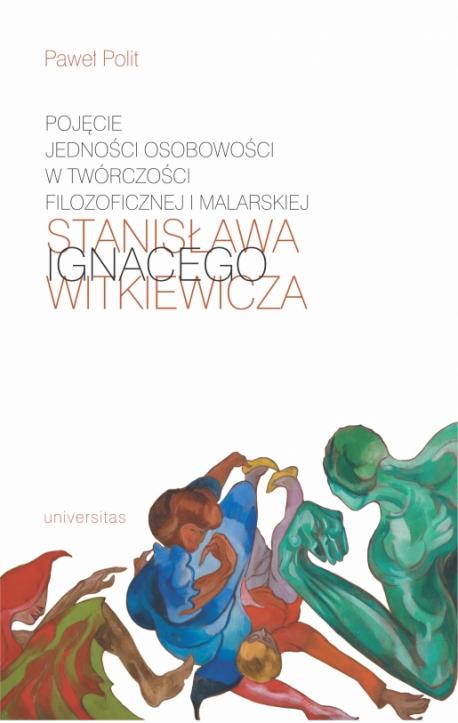 zdjęcie Pojęcie jedności osobowości w twórczości filozoficznej i malarskiej Stanisława Ignacego Witkiewicza