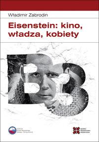 logo Eisenstein: kino, władza, kobiety