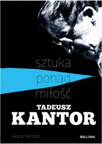 logo Tadeusz Kantor - sztuka ponad miłość