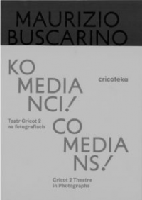 logo Komedianci! Teatr Cricot 2 na fotografiach/Comedians!Cricot 2 Theatre in Photographs