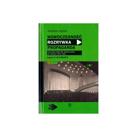 zdjęcie Nowoczesność, rozrywka, propaganda. Historia kina we Wrocławiu w latach 1919-1945, tom 1-2