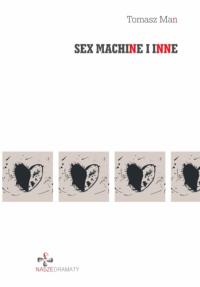 logo Sex machine i inne. Wybór dramatów