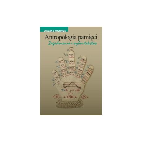 zdjęcie Antropologia pamięci. Zagadnienia i wybór tekstów