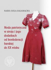 logo Moda patriotyczna w stroju i jego dodatkach od konfederacji barskiej do XX wieku