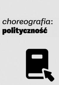 Choreografia: polityczność