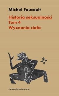 logo Historia seksualności. Tom 4: Wyznania ciała