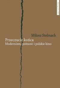logo Przeczucie końca. Modernizm, późność i polskie kino