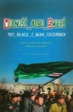 logo Wolność albo śmierć. Trzy relacje z wojen czeczeńskich