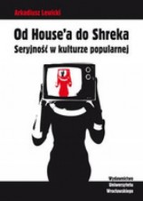 logo Od House'a do Shreka. Seryjność w kulturze popularnej