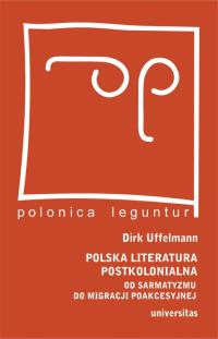 logo Polska literatura postkolonialna. Od sarmatyzmu do migracji poakcesyjnej