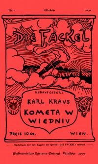Die Fackel. Kometa w Wiedniu. Satyry i glosy z lat 1910-1920