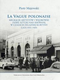 logo La Vague Polonaise. Migracje artystów i wędrówki dzieł sztuki nad Sekwanę w czasach żelaznej kurtyny (lata 1955-1969)