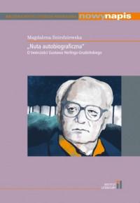 """logo """"Nuta autobiograficzna"""". O twórczości Gustawa Herlinga-Grudzińskiego"""