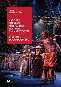logo Aktorzy polskich publicznych teatrów dramatycznych. Studium socjologiczne