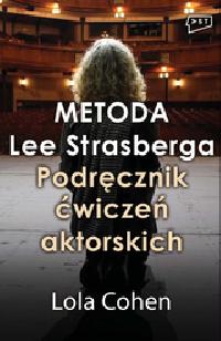 Metoda Lee Strasberga. Podręcznik ćwiczeń aktorskich