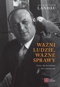 logo Ważni ludzie, ważne sprawy. Listy do Jarosława Iwaszkiewicza