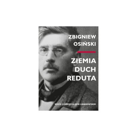 zdjęcie Ziemia - duch - Reduta. Rzecz o Mieczysławie Limanowskim