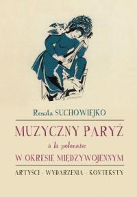logo Muzyczny Paryż a la polonaise w okresie międzywojennym. Artyści - wydarzenia - konteksty