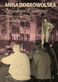 logo Zawodowe dziewczyny. Prostytucja i praca seksualna w PRL
