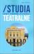 Studia Teatralne Europy Środkowo-Wschodniej/Theatre Studies of Central and Eastern Europe