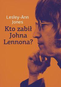 logo Kto zabił Johna Lennona?